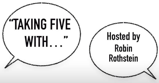 TAKING FIVE WITH hosted by Robin Rothstein